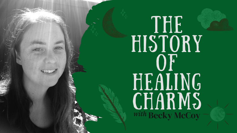 The History of Healing Charms with Becky McCoy
