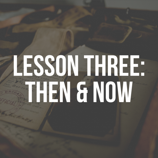 Lesson Three: Then and Now