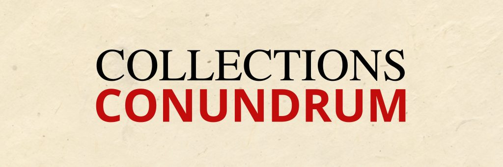Collections Conundrum