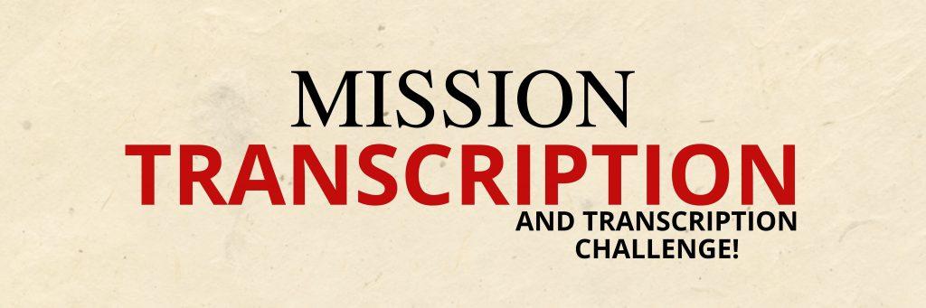 Mission Transcription and Transcription Challenge