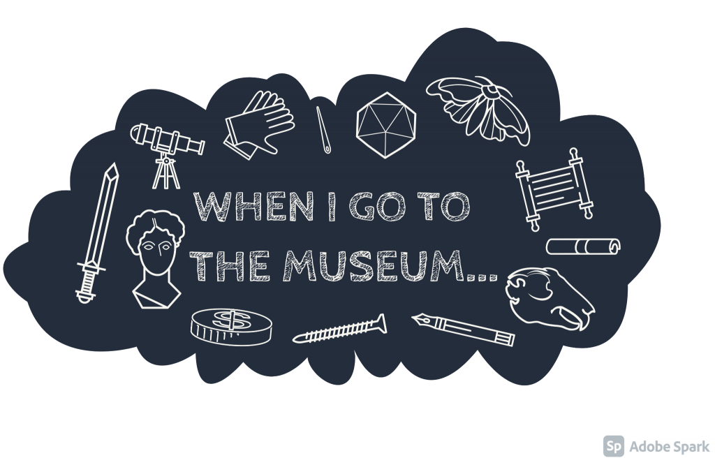 """A thought bubble with the words """"when I go to the museum..."""" in the centre"""